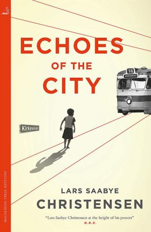 Echoes of City by Lars Saabye Christensen