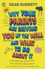 Why Your Parents Are Driving You Up the Wall and What To Do About It by Dean Burnett