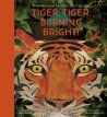Tiger, Tiger Burning Bright by Fiona Waters