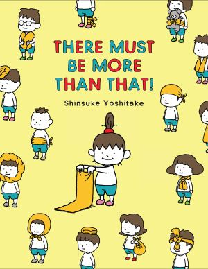 There Must Be More Than That by Shinsuke Yoshitake
