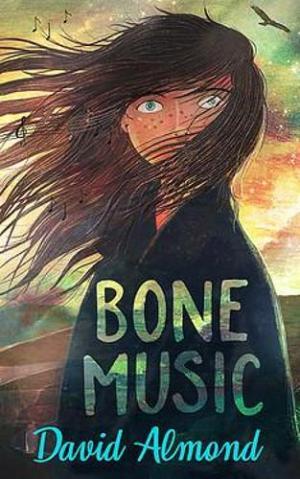 Bone Music by David Almond