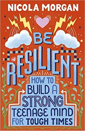 Be Resilient by Nicola Morgan