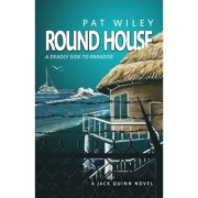 Round House, a deadly side to paradise (A Jack Quinn Novel, Book 2)