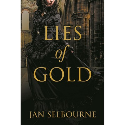 Lies of Gold by Jan Selbourne Historical Romance Fiction