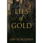 Lies of Gold by Jan Selbourne (OOP)