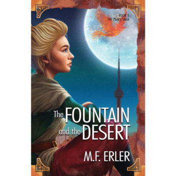 The Fountain and the Desert, Book 5 by M.F. Erler
