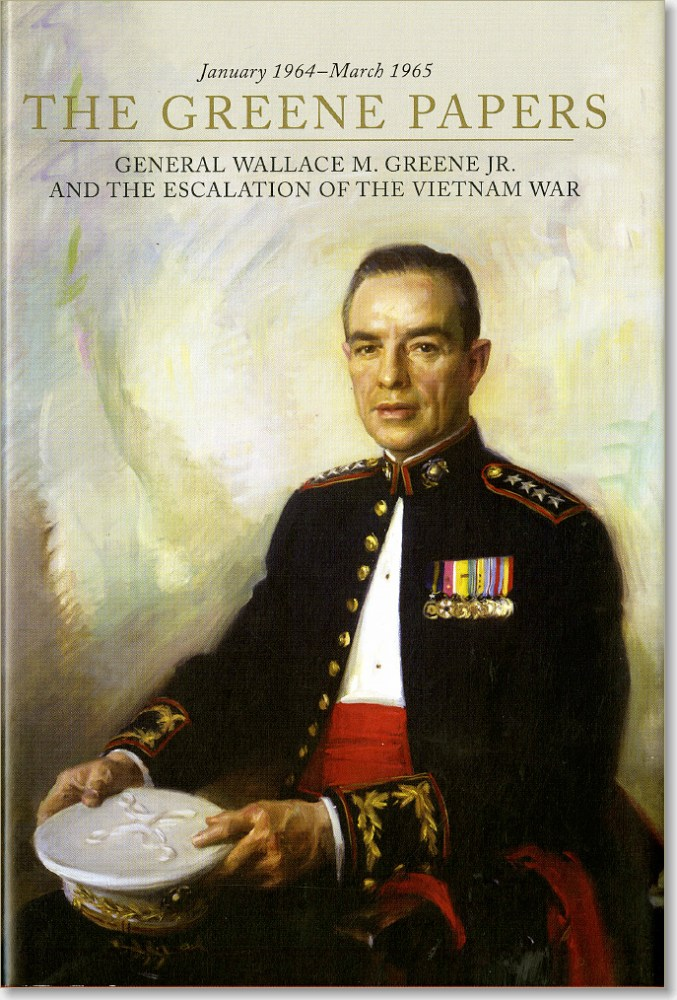 The Greene Papers General Wallace M Greene Jr And The