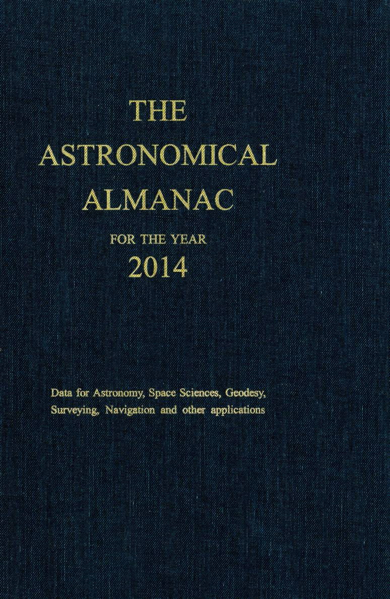 Astronomical Almanac for the Year 2014 and Its Companion the Astronomical Almana