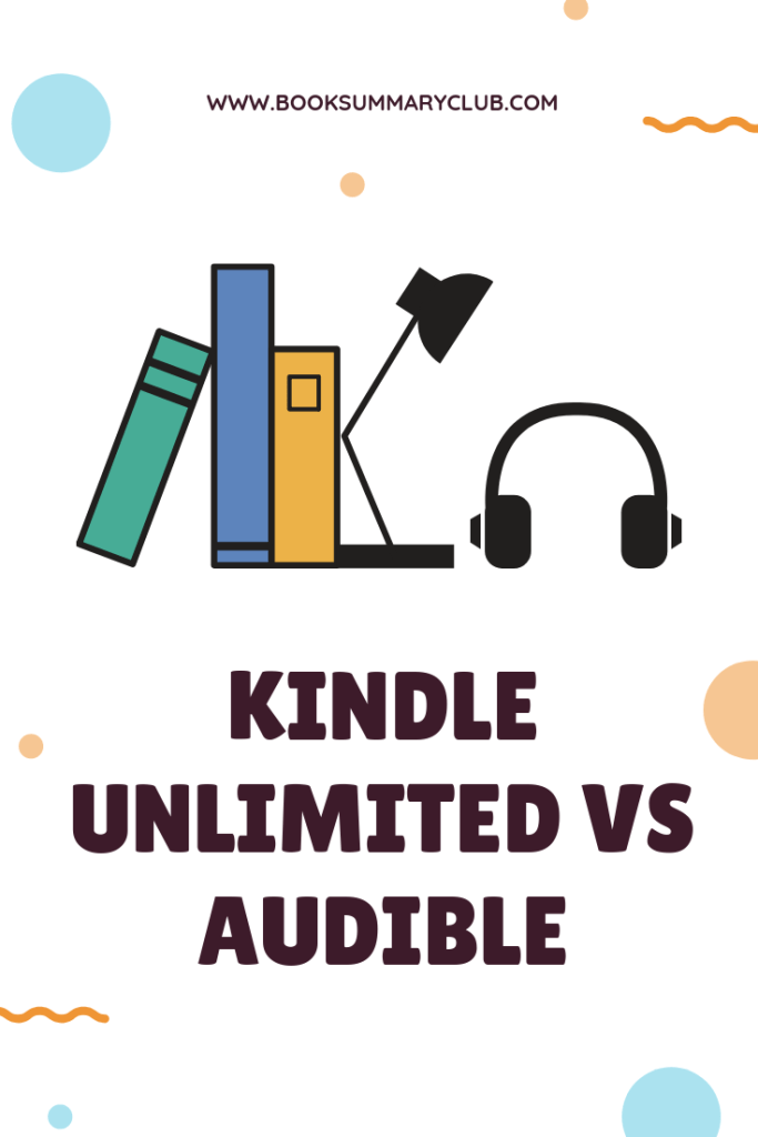 Kindle Unlimited VS Audible: Which is best for you?