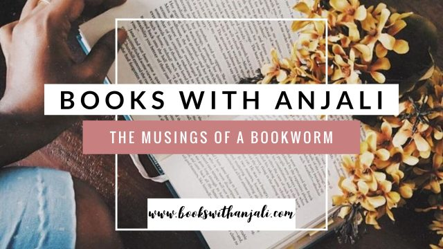 Books with anjali. The musings of a bookworm. Book blog