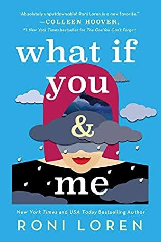 WHAT IF YOU & ME BY RONI LOREN