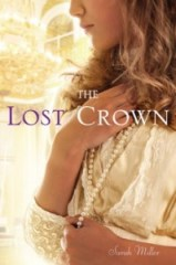 book cover of The Lost Crown by Sarah Miller published by Atheneum Books for Young Readers