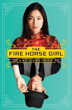 book cover of Fire Horse Girl, by Kay Honeyman. Published by Scholastic | recommended on BooksYALove.com