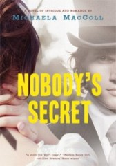 book cover of Nobodys Secret by Michaela MacColl published by Chroncicle Books