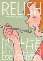 book cover of Relish My Life in the Kitchen by  Lucy Knisley published by First Second