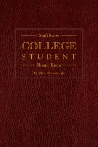 book cover of Stuff Every College Student Should Know by Blair Thornburgh published by Quirk Books