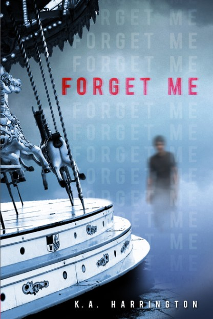 book cover of Forget Me by KA Harrington published by GP Putnam's Sons
