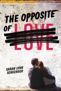 book cover of The Opposite of Love by Sarah Lynn Scheerger published by Albert Whitman