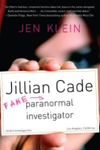 book cover of Jillian Cade-Fake Paranormal Investigator by Jen Klein published by Soho Teen | BooksYALove.com
