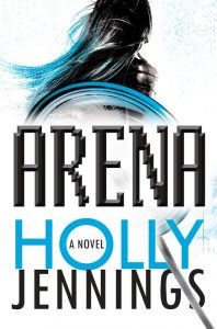 book cover of Arena by Holly Jennings published by Ace Books | recommended on BooksYALove.com