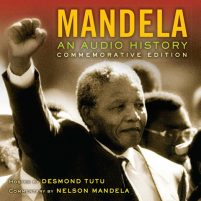 CD cpver of audiobook Mandela: An Audio History by Nelson Mandela | Read by Desmond Tutu, Nelson Mandela, Joe Richman Published by HighBridge Audio | recommended on BooksYALove.com