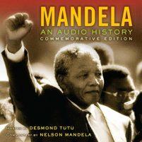 CD cpver of audiobook Mandela: An Audio History by Nelson Mandela   Read by Desmond Tutu, Nelson Mandela, Joe Richman Published by HighBridge Audio   recommended on BooksYALove.com
