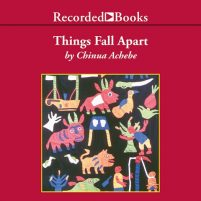 CD cover of audiobook Things Fall Apart by Chinua Achebe | Read by Peter Francis James Published by Recorded Books | recommended on BooksYALove.com