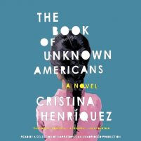CD cover of The Book of Unknown Americans by Cristina Henríquez | Read by Yareli Arizmendi, Christine Avila, Jesse Corti, Gustavo Res, Ozzie Rodriguez, Gabriel Romero Published by Random House Audio | recommended on BooksYALove.com