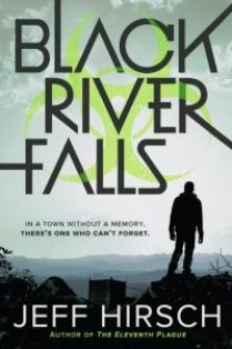 book cover of Black River Falls by Jeff Hirsch published by Clarion | recommended on BooksYALove.com