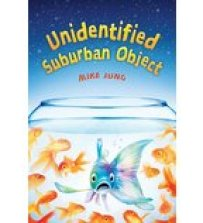 book cover of Unidentified Suburban Object by Mike Jung published by Scholastic   recommended on BooksYALove.com