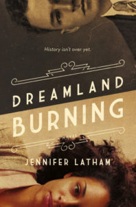 book cover of Dreamland Burning by Jennifer Latham published by Little Brown  | recommended on BooksYALove.com