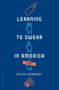book cover of Learning to Swear in America by Katie Kennedy published by Bloomsbury | recommended on BooksYALove.com