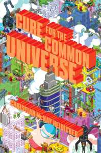book cover of Cure for the Common Universe by Christian McKay Heidicker published by Simon Schuster BFYR | recommended on BooksYALove.com