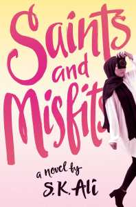 book cover of Saints and Misfits by S.K. Ali published by Salaam Reads  | recommended on BooksYALove.com