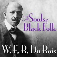 CD cover of The Souls of Black Folk by W.E.B. Du Bois| Read by Rodney Gardiner Published by Dreamscape Media | recommended on BooksYALove.com