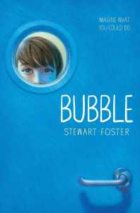 book cover of Bubble by Stewart Foster, published by Simon & Schuster Books for Young Readers | recommended on BooksYALove.com