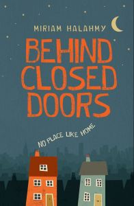 UK book cover of Behind Closed Doors, by Miriam Halahmy, published by Firefly Press | recommended on BooksYALove.com