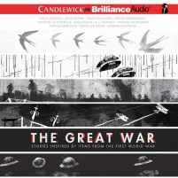 CD cover of The Great War: Stories Inspired by Items From the First World War. by David Almond, John Boyne, Tracy Chevalier, Ursula Dubosarsky, Timothée de Fombelle | Read by Nico Evers-Swindell, JD Jackson, Gerard Doyle, Richard Halverson, Sarah Coomes, Nick Podehl Published by Candlewick on Brilliance Publishing | recommended on BooksYALove.com