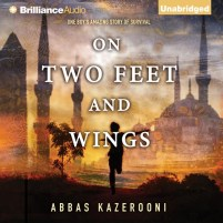 CD cover of On Two Feet and Wings, by Abbas Kazerooni | Read by Abbas Kazerooni Published by Brilliance Publishing | recommended on BooksYALove.com