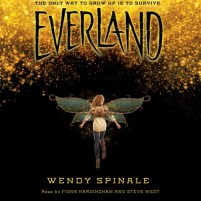 CD cover of Everland, by Wendy Spinale | Read by Fiona Hardingham, Steve West Published by Scholastic Audio | recommended on BooksYALove.com