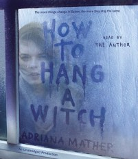 CD cover of How to Hang a Witch, by Adriana Mather | Read by Adriana Mather Published by Listening Library | recommended on BooksYALove.com