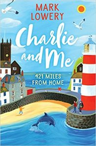 UK book cover of Charlie and Me, by Mark Lowery, published by Yellow Jacket Books   recommended on BooksYALove.com