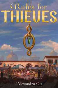book cover of Rules for Thieves, by Alexandra Ott. Published by Aladdin | recommended on BooksYALove.com