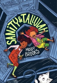 book cover of Sanity & Tallulah, by Molly Brooks. Published by Disney/Hyperion | recommended on BooksYALove.com