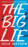 book cover of The Big Lie, by Julie Mayhew. Published by Candlewick Press | recommended on BooksYALove.com