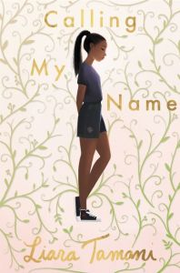 book cover of Calling My Name, by Liara Tamani. Published by Greenwillow | recommended on BooksYALove.com