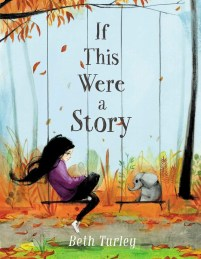 book cover of If This Were a Story, by Beth Hurley. Published by Simon Schuster Books for Young Readers | recommended on BooksYALove.com