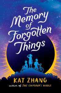 book cover of The Memory of Forgotten Things, by Kat Zhang. Published by Aladdin/Simon&Schuster | recommended on BooksYALove.com