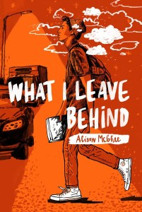 book cover of What I Leave Behind, by Alison McGhee. Published by Atheneum Books for Young Readers | recommended on BooksYALove.com