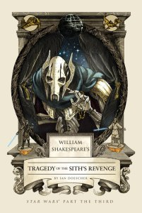 book cover of William Shakespeare's Tragedy of the Sith's Revenge, by Ian Doescher, published by Quirk Books | recommended on BooksYALove.com